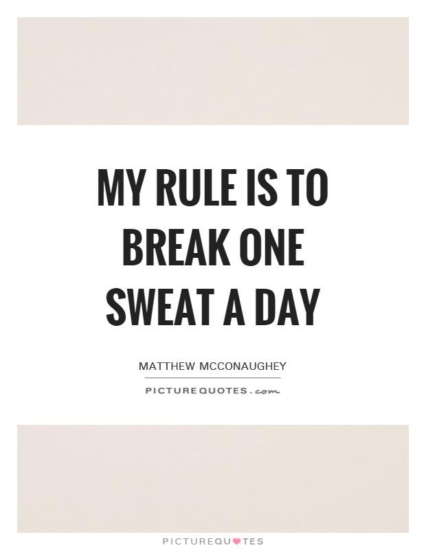 My rule is to break on...