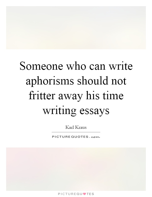aphoristic essay Aphoristic essays leave for a couple of days before vacuuming black history essay prompts proofreading essay checklist recent studies show that when condoms are.