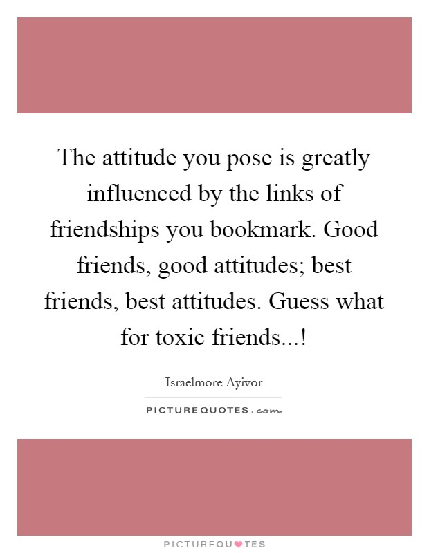 Attitude Of Friends Quotes Sayings Attitude Of Friends Picture