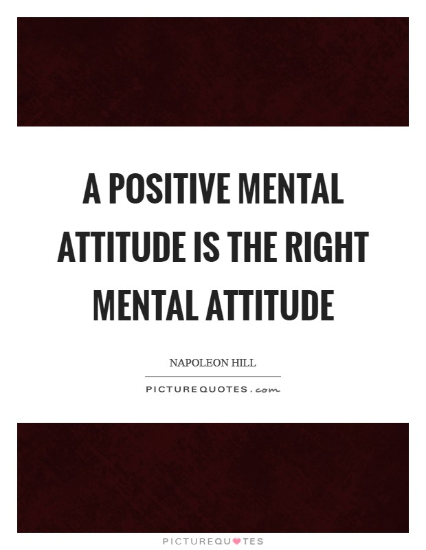 A positive mental attitude is the right mental attitude Picture Quote #1