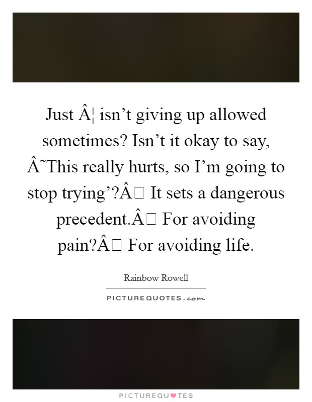 Avoiding Pain Quotes & Sayings | Avoiding Pain Picture Quotes