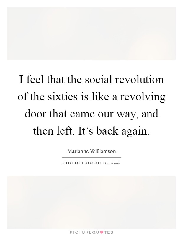 was there a sixties social revolution essay After kennedy's murder, a time of innocence and hope began to look like a time of anger and violence transcript of radio broadcast: the nineteen sixties began with the election of the first president born in the twentieth century -- john kennedy for many americans, the young president was the.