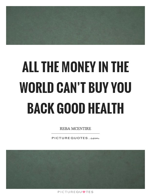 Good Health Quotes Custom All The Money In The World Can't Buy You Back Good Health