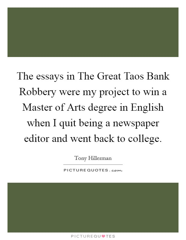 bank robbery quotes sayings bank robbery picture quotes the essays in the great taos bank robbery were my project to win a master of
