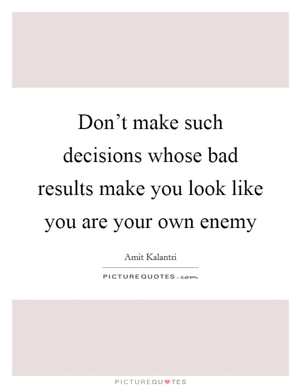 Make Your Own Decisions Quotes: Make Your Own Decisions Quotes & Sayings