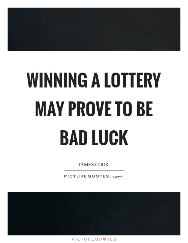 Winning a lottery may prove to be bad luck Picture Quote #1