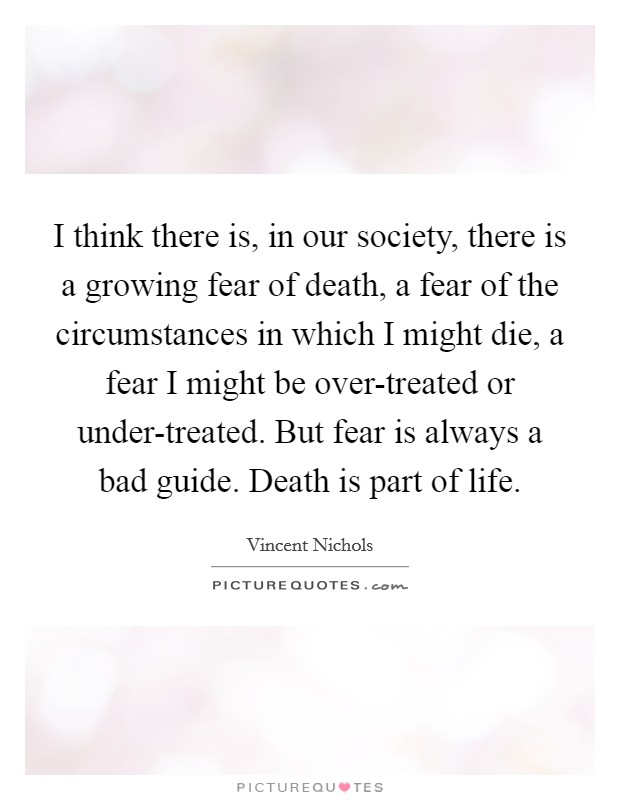 the fear of death in society It can lead to accelerated ageing and even premature death memory fear can impair formation of long-term memories and cause damage to certain parts of the brain.