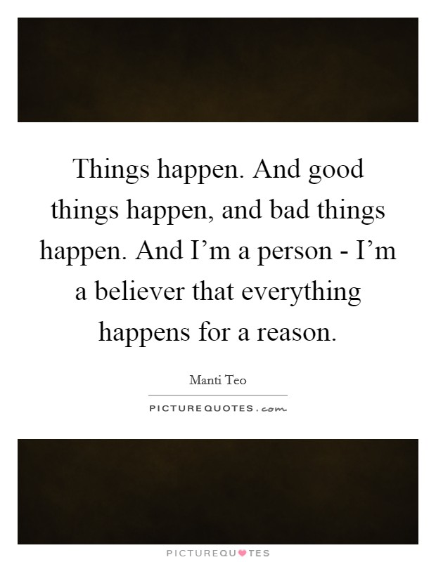 Reason Things Happen Quotes & Sayings