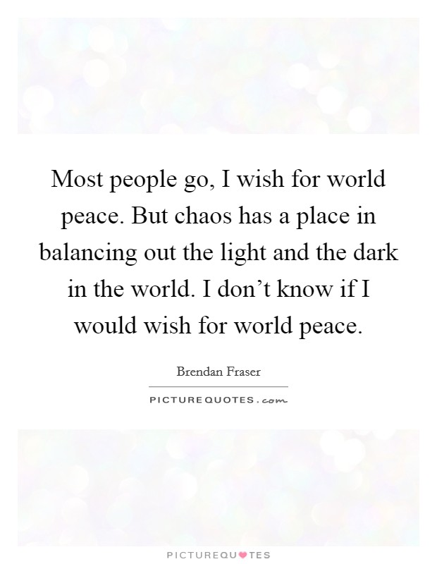 Chaos peace quotes
