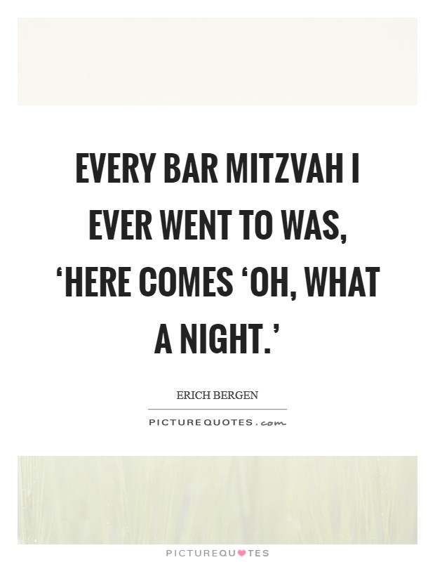 Every bar mitzvah I ever went to was, 'Here comes 'Oh, What a Night.' Picture Quote #1