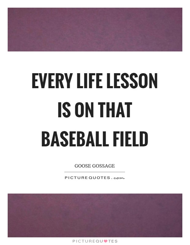 Every life lesson is on that baseball field Picture Quote #1