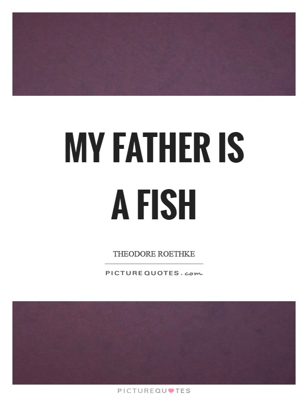 My father is a fish Picture Quote #1
