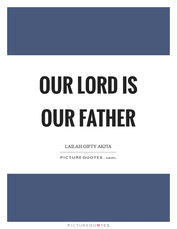 Our Lord is our Father Picture Quote #1