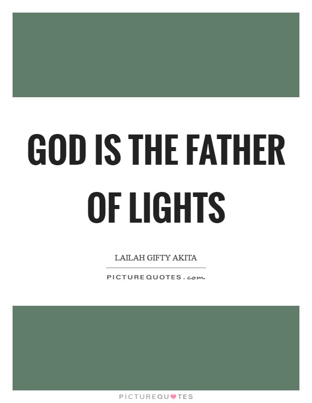 God is the Father of lights Picture Quote #1