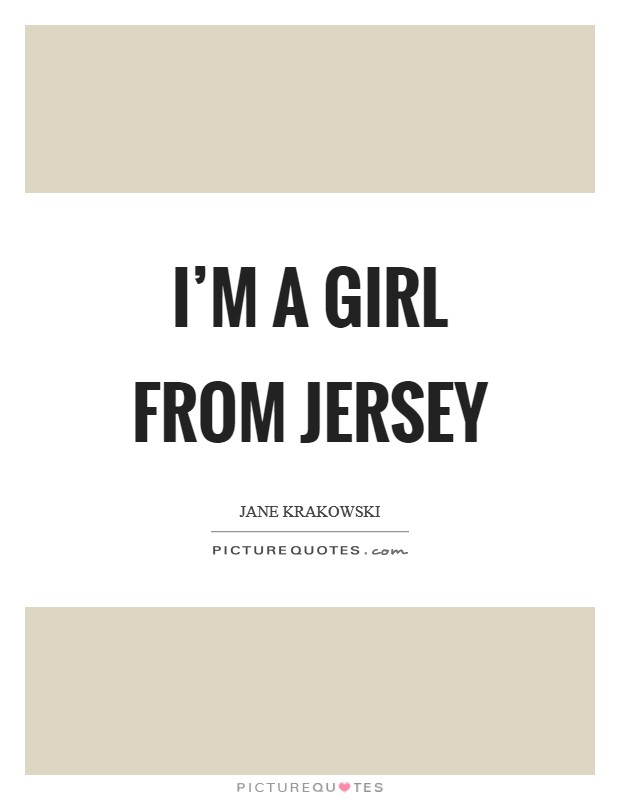 I'm a girl from Jersey Picture Quote #1