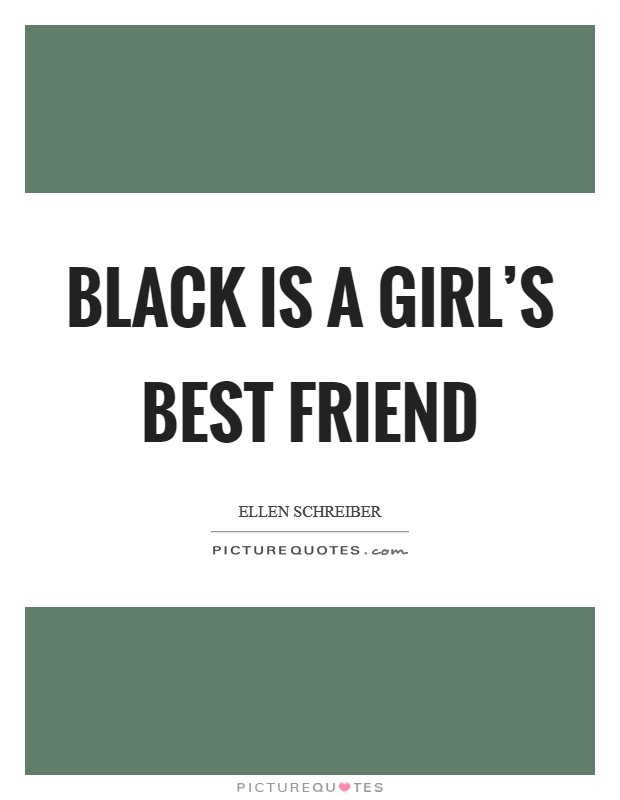 Black is a girl's best friend Picture Quote #1