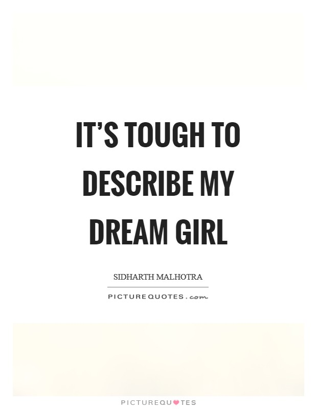 It's tough to describe my dream girl Picture Quote #1