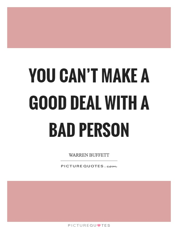 You can't make a good deal with a bad person Picture Quote #1