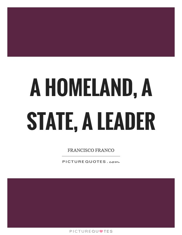 A Homeland, A State, A Leader Picture Quote #1
