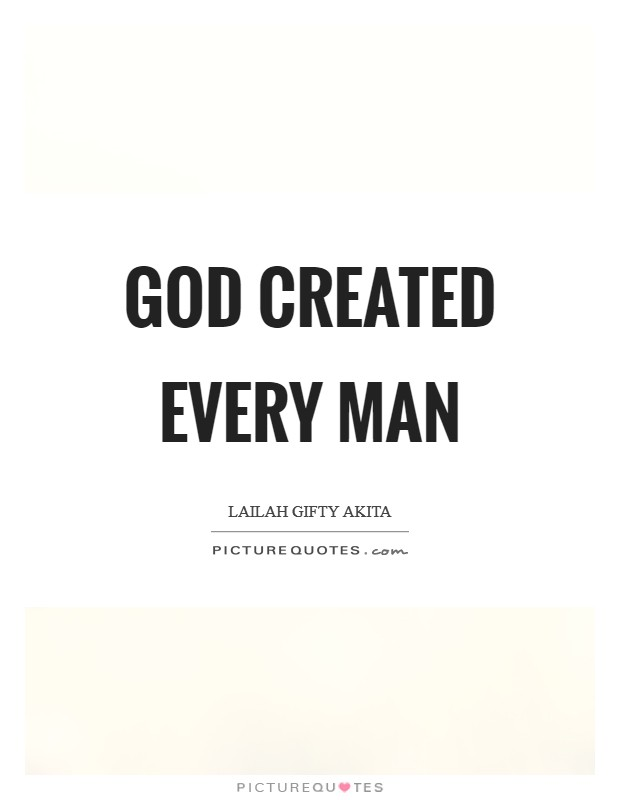 God created every man Picture Quote #1
