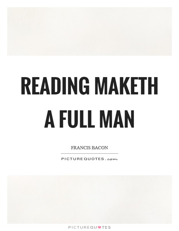 Reading maketh a full man Picture Quote #1