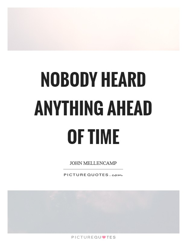 Nobody heard anything ahead of time Picture Quote #1