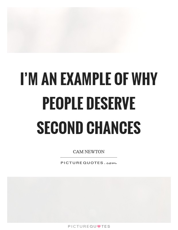 I'm an example of why people deserve second chances Picture Quote #1