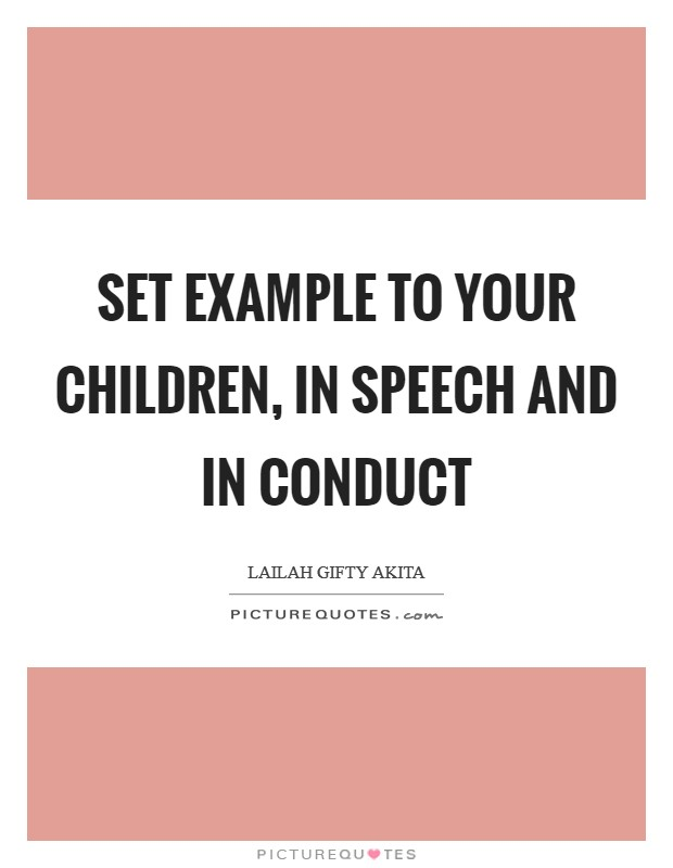 Set example to your children, in speech and in conduct Picture Quote #1