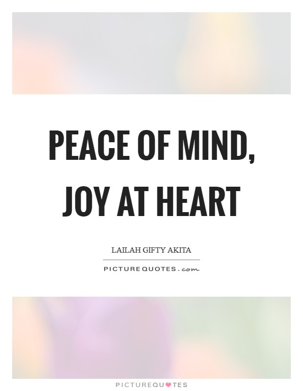 Peace of mind, joy at heart Picture Quote #1