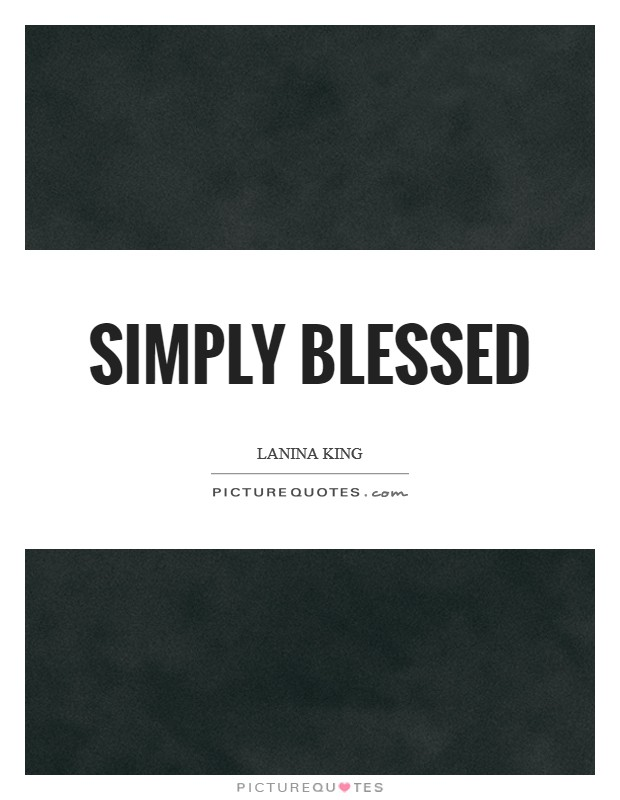 Simply blessed Picture Quote #1