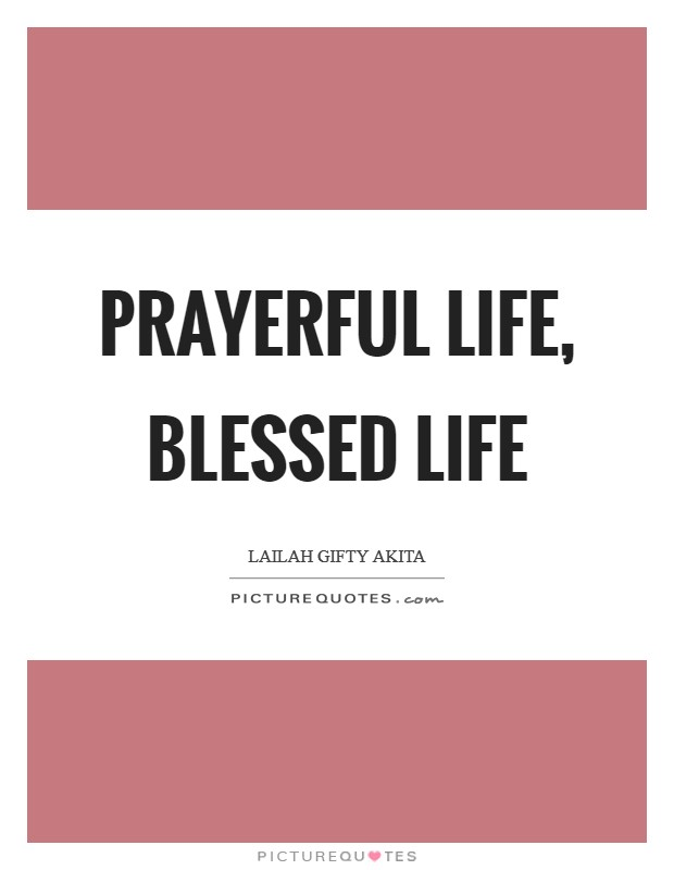 Prayerful life, blessed life Picture Quote #1