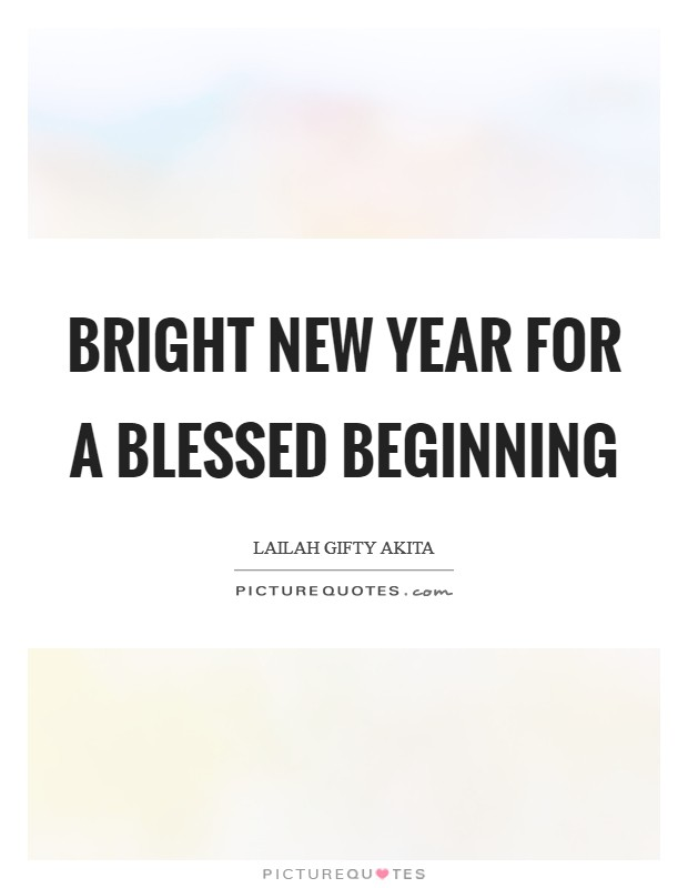 Bright New Year for a blessed beginning Picture Quote #1