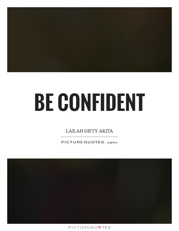 Be confident Picture Quote #1