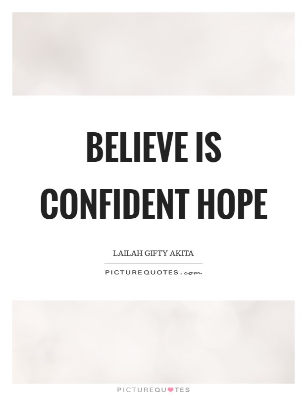 Believe is confident hope Picture Quote #1