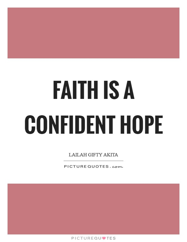 Faith is a confident hope Picture Quote #1