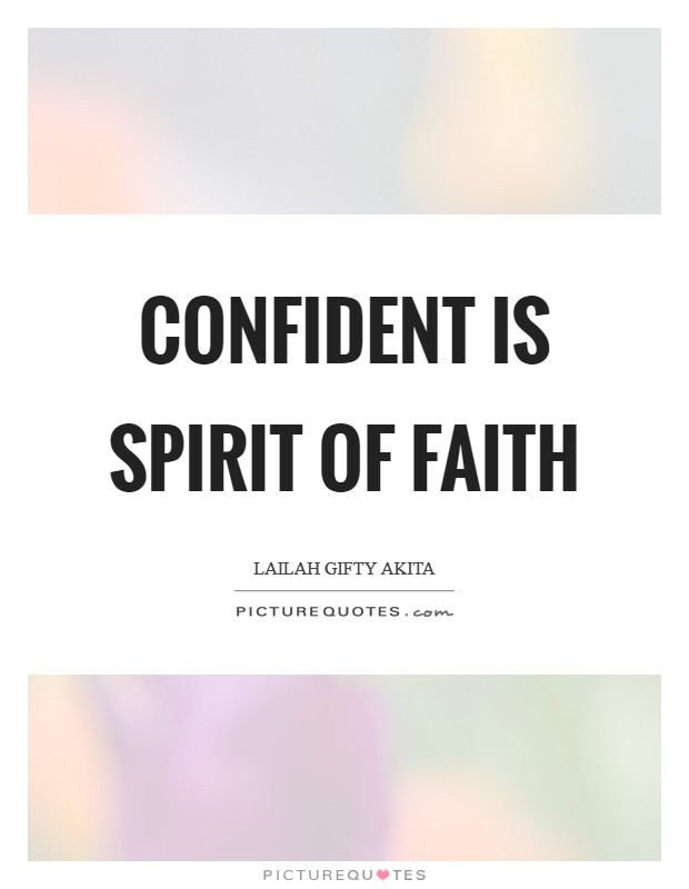 Confident is spirit of faith Picture Quote #1