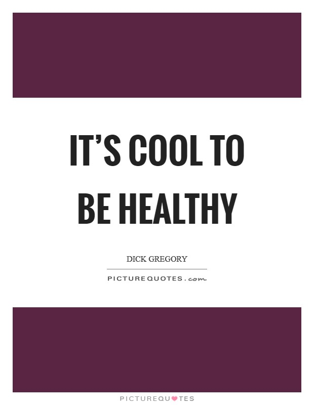 It's cool to be healthy Picture Quote #1