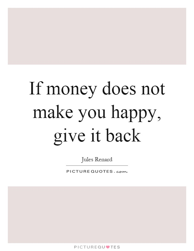 money can not make you happy
