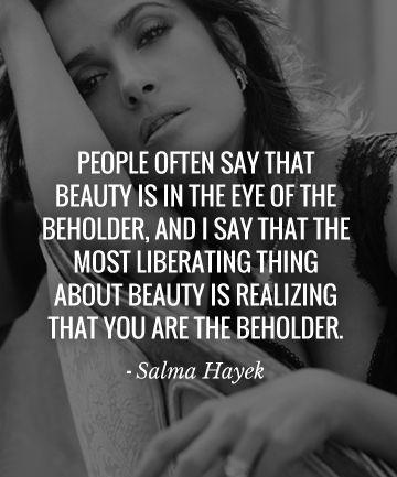 People often say that 'beauty is in the eye of the beholder,' and I say that the most liberating thing about beauty is realizing that you are the beholder. This empowers us to find beauty in places where others have not dared to look, including inside ourselves Picture Quote #2