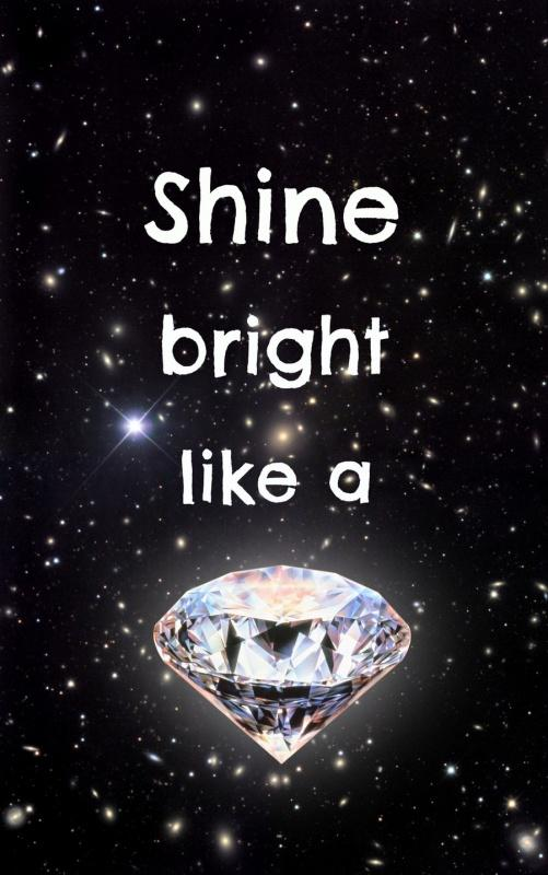 Shine bright like a diamond Picture Quote #1