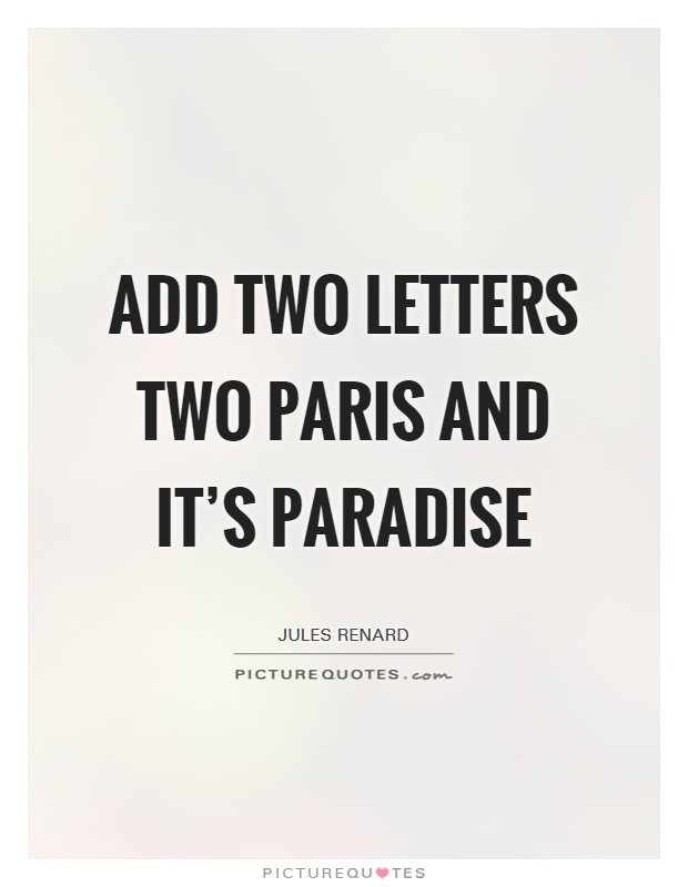 Add two letters two paris and it's paradise Picture Quote #1