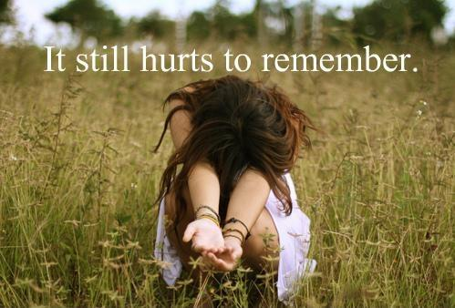 It still hurts to remember Picture Quote #1