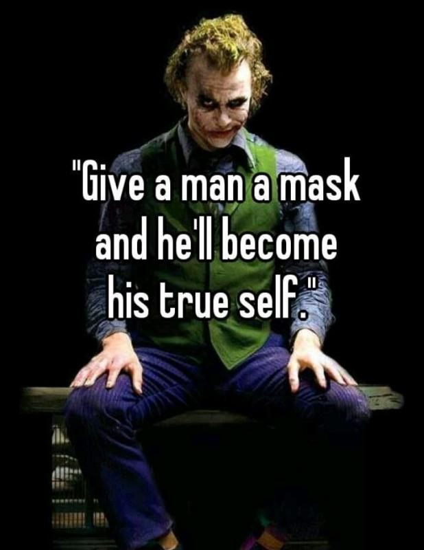 Give a man a mask and he'll become his true self Picture Quote #1