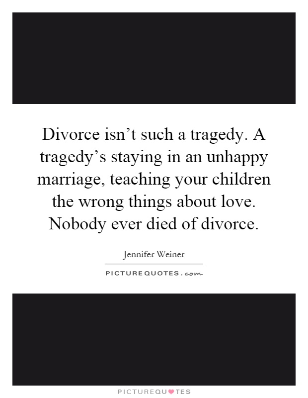 divorce isn t such a tragedy a tragedy s staying in