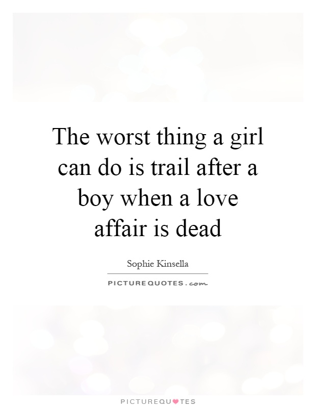 Teenage Love Affair Quotes : Love Affair Quotes Can Do Quotes Sophie Kinsella Quotes