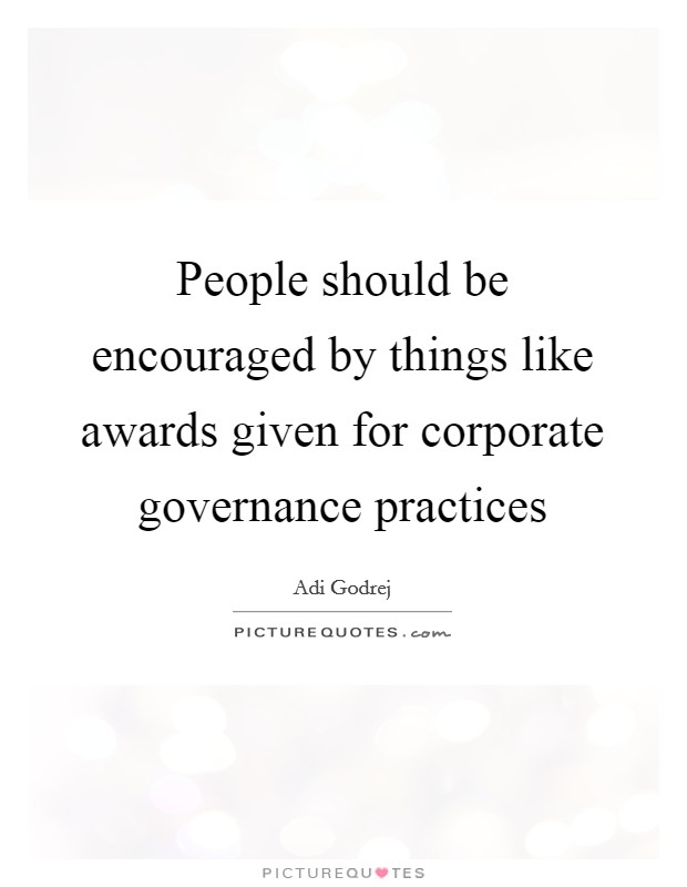 People should be encouraged by things like awards given for corporate governance practices Picture Quote #1
