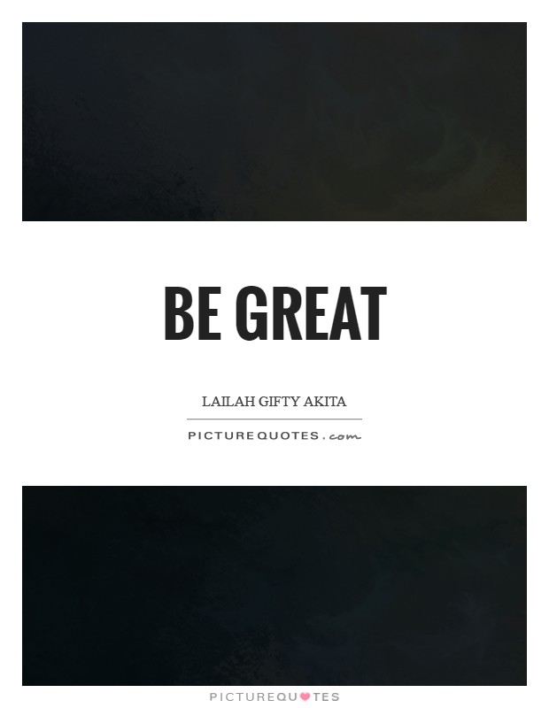 Be great Picture Quote #1