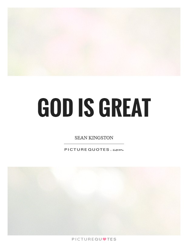 God is great Picture Quote #1