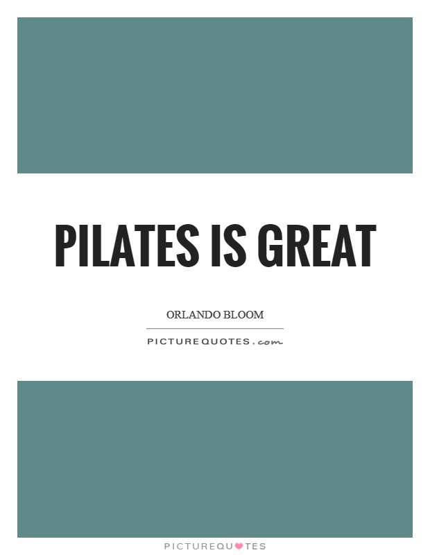 Pilates is great Picture Quote #1