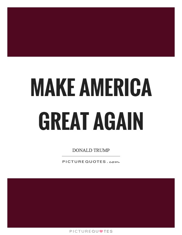 Make America great again Picture Quote #1